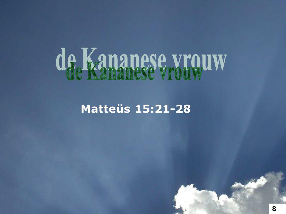 Matteüs 15:21-28 8