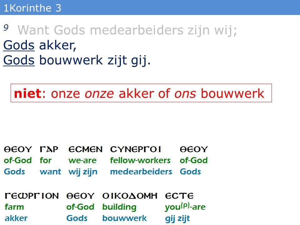1Korinthe 3 9 Want Gods medearbeiders zijn wij; Gods akker, Gods bouwwerk zijt gij.