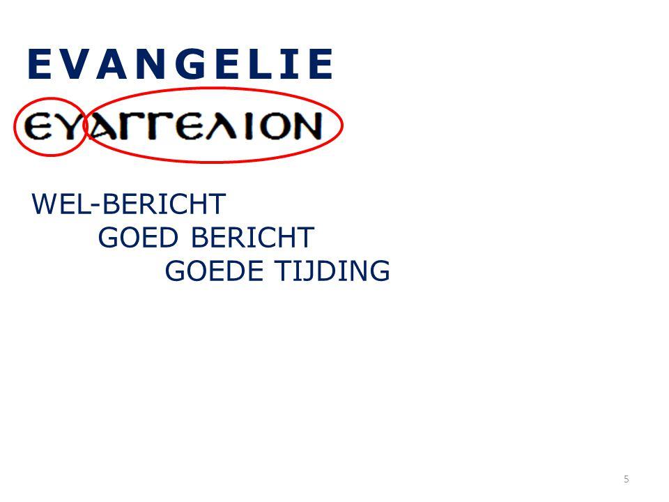 EVANGELIE WEL-BERICHT GOED BERICHT GOEDE TIJDING 5