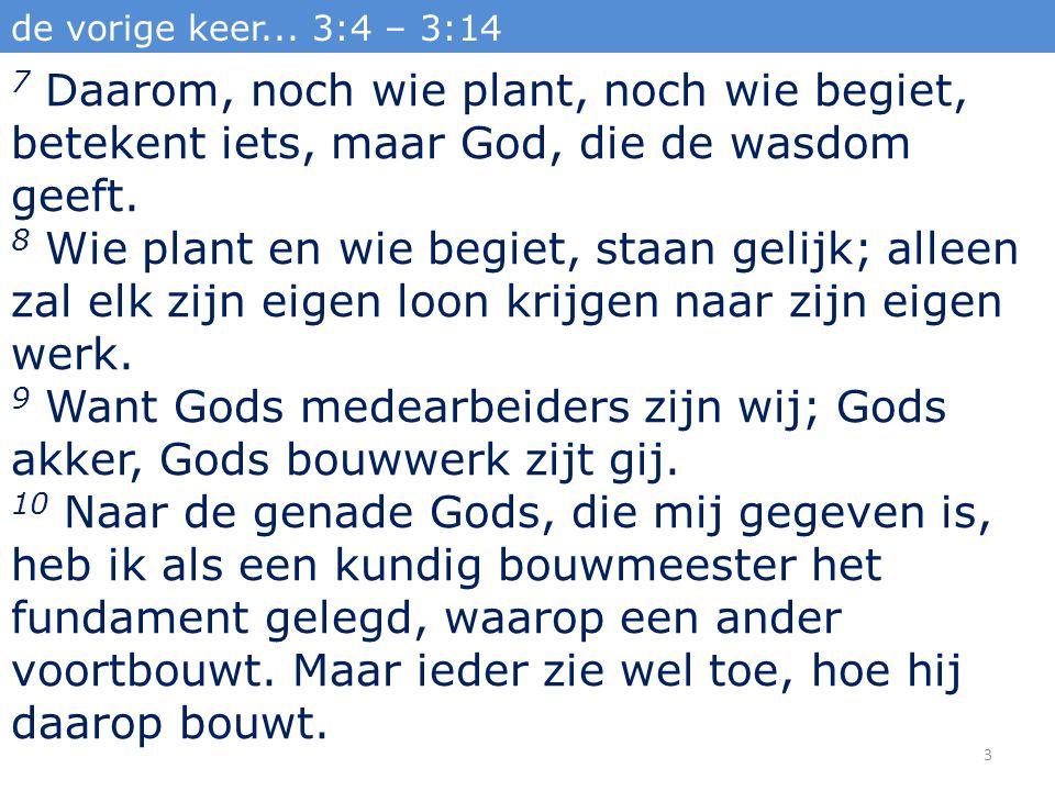 1Korinthe 3 19 Want de wijsheid dezer wereld is dwaasheid voor God.