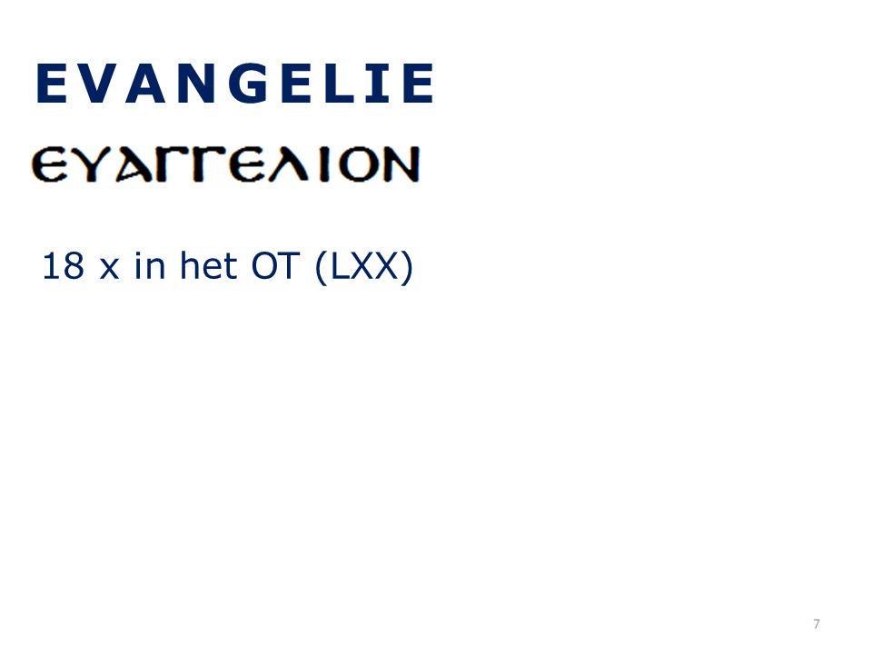 EVANGELIE 18 x in het OT (LXX) 7