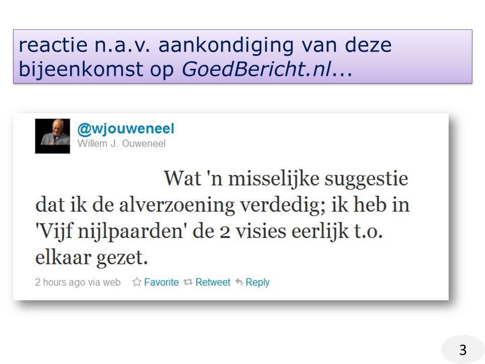 reactie n.a.v. aankondiging van deze bijeenkomst op GoedBericht.nl... 3