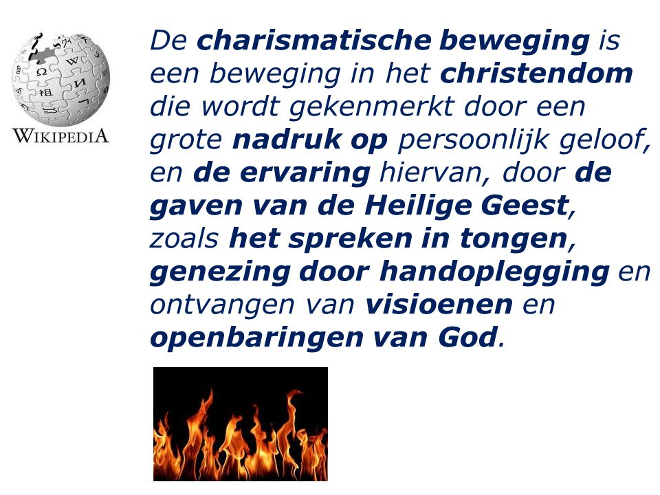 De charismatische beweging is een beweging in het christendom die wordt gekenmerkt door een grote nadruk op persoonlijk geloof, en de ervaring hiervan, door de gaven van de Heilige Geest, zoals het spreken in tongen, genezing door handoplegging en ontvangen van visioenen en openbaringen van God.