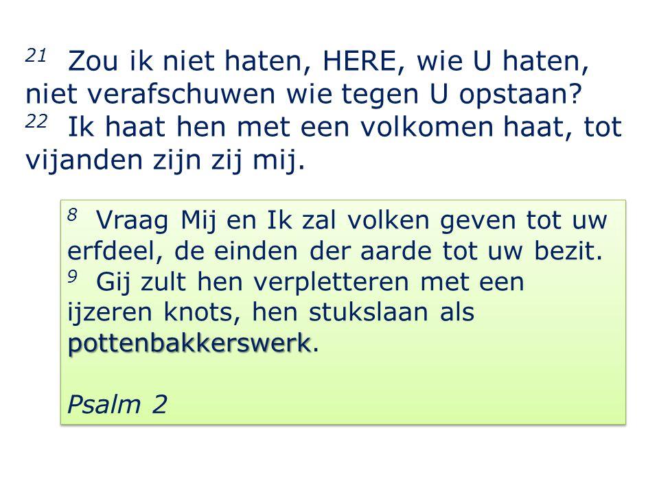 23 Doorgrond mij, o God, en ken mijn hart, toets mij en ken mijn gedachten;