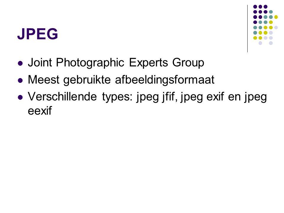 JPEG Joint Photographic Experts Group Meest gebruikte afbeeldingsformaat Verschillende types: jpeg jfif, jpeg exif en jpeg eexif