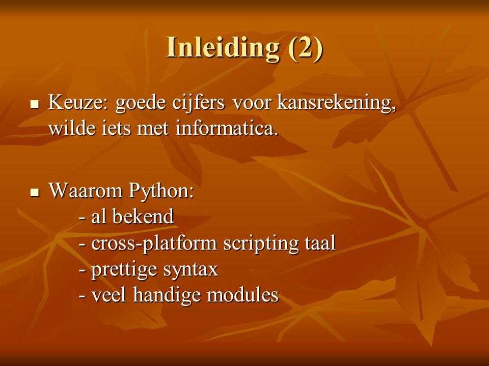 Inleiding (3) Doelstellingen: Doelstellingen: - binompdf & binomcdf - normalpdf & normalcdf - Hypotheses testen - (Liefst) een GUI menu