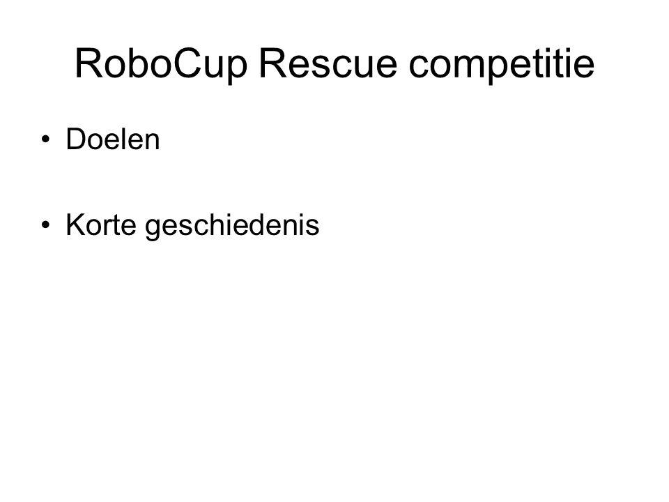RoboCup Rescue competitie Doelen Korte geschiedenis