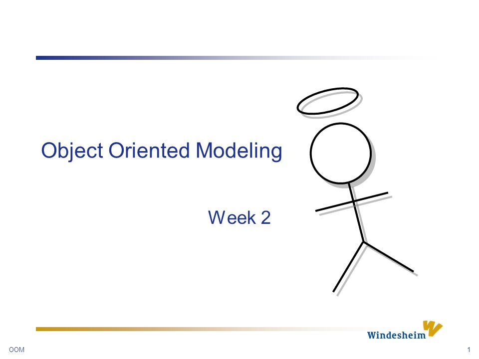 OOM1 Object Oriented Modeling Week 2