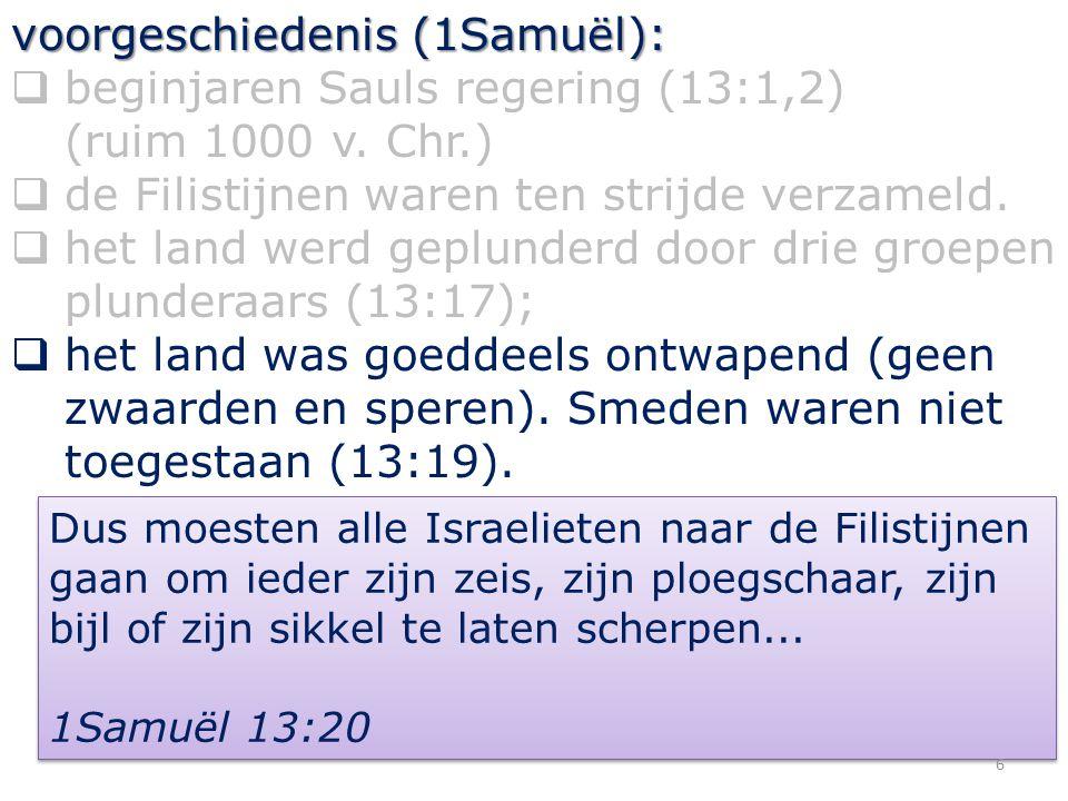 voorgeschiedenis (1Samuël):  beginjaren Sauls regering (13:1,2) (ruim 1000 v.