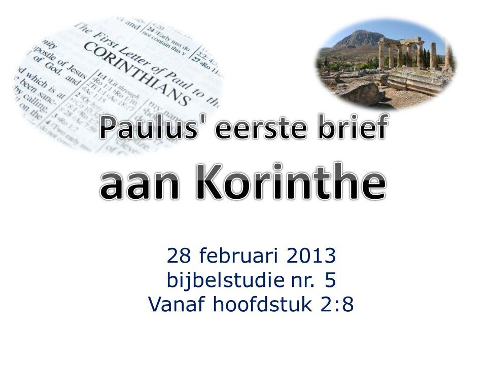 28 februari 2013 bijbelstudie nr. 5 Vanaf hoofdstuk 2:8
