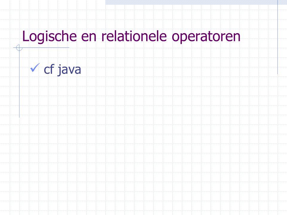 Logische en relationele operatoren cf java