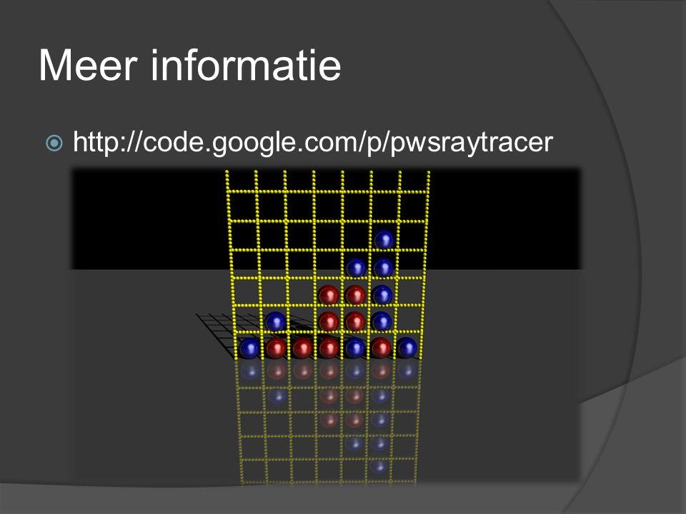 Meer informatie  http://code.google.com/p/pwsraytracer