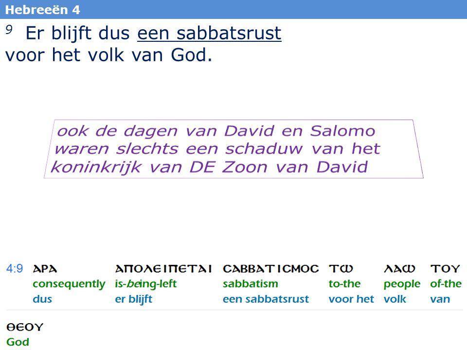 37 Hebreeën 4 9 Er blijft dus een sabbatsrust voor het volk van God.
