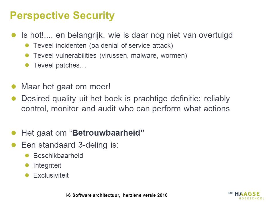 I-6 Software architectuur, herziene versie 2010 Perspective Security Is hot!....