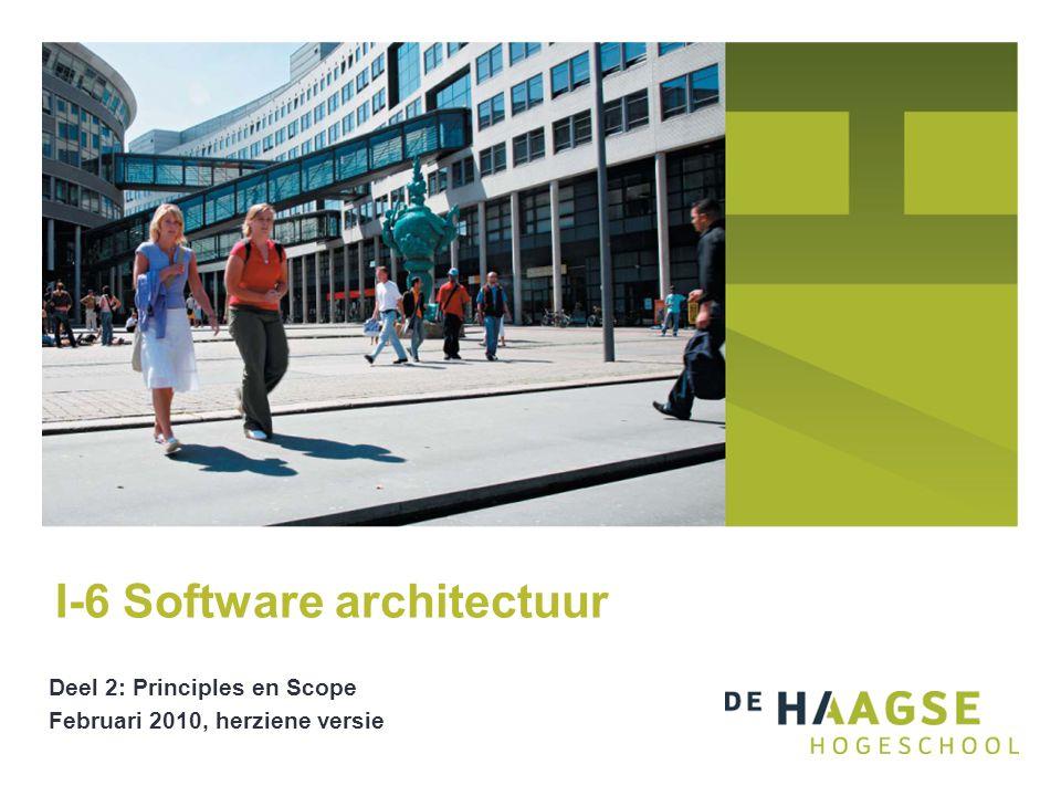 Deel 2: Principles en Scope Februari 2010, herziene versie I-6 Software architectuur