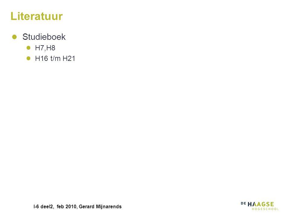 I-6 deel2, feb 2010, Gerard Mijnarends Literatuur Studieboek H7,H8 H16 t/m H21