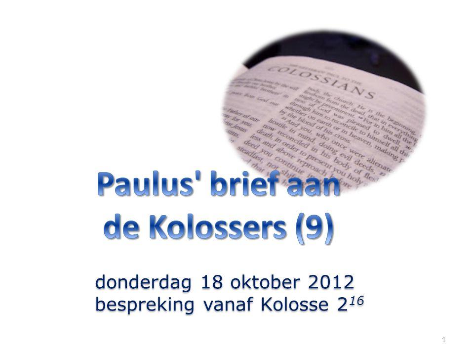 1 donderdag 18 oktober 2012 bespreking vanaf Kolosse 2 16 donderdag 18 oktober 2012 bespreking vanaf Kolosse 2 16