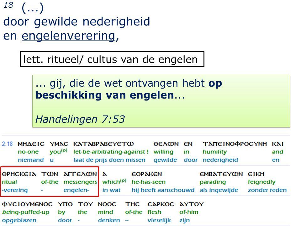 14 18 (...) door gewilde nederigheid en engelenverering, lett.