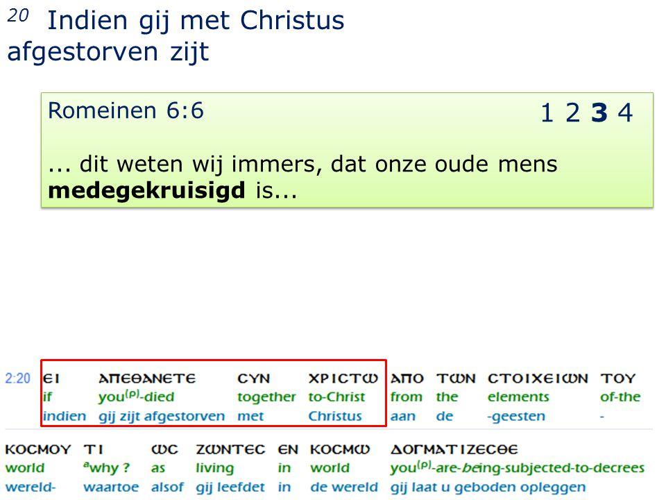 23 20 Indien gij met Christus afgestorven zijt Romeinen 6:6...