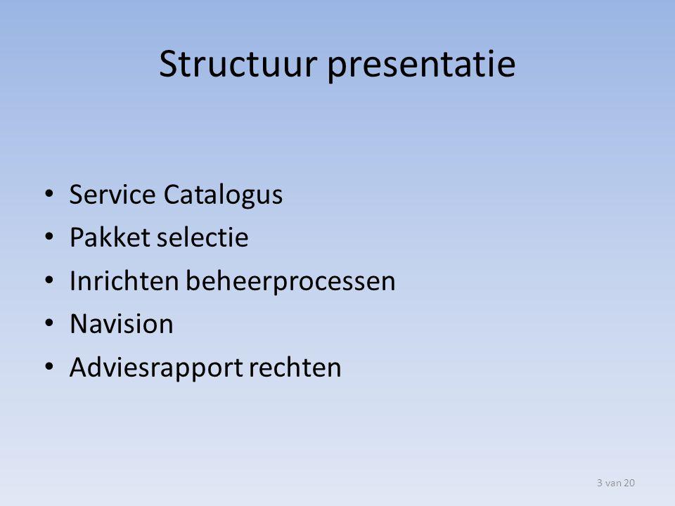 Services Catalogus Wat is het? Tijdsblokken Serviceaanbiedingen 4 van 20