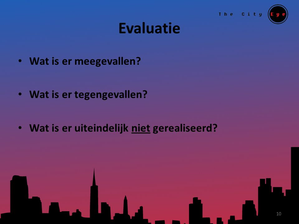 Evaluatie Wat is er meegevallen.Wat is er tegengevallen.