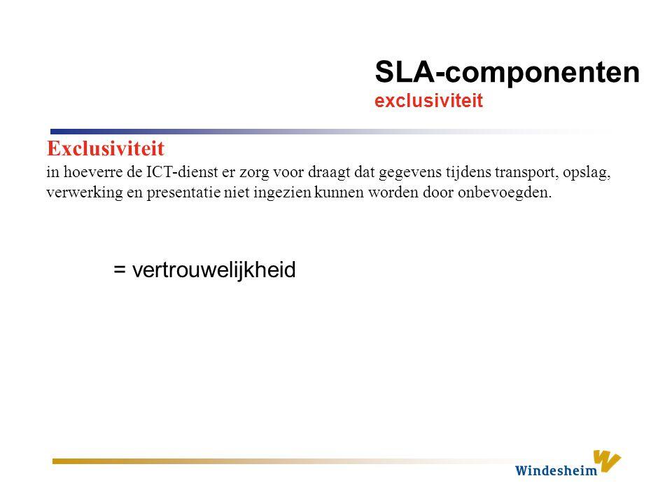 SLA-componenten exclusiviteit Exclusiviteit in hoeverre de ICT-dienst er zorg voor draagt dat gegevens tijdens transport, opslag, verwerking en presentatie niet ingezien kunnen worden door onbevoegden.