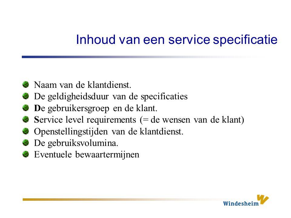Inhoud van een service specificatie Naam van de klantdienst.