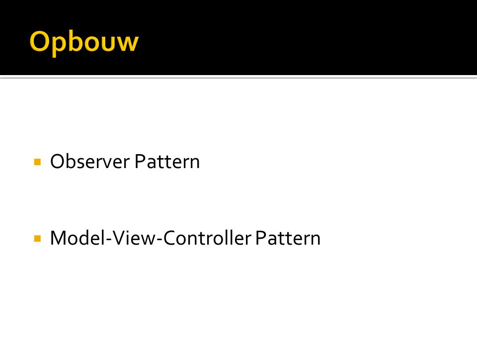  Observer Pattern  Model-View-Controller Pattern