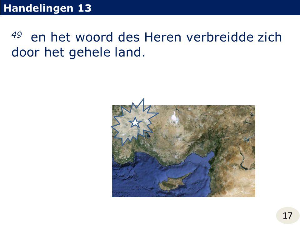 Handelingen 13 17 49 en het woord des Heren verbreidde zich door het gehele land.