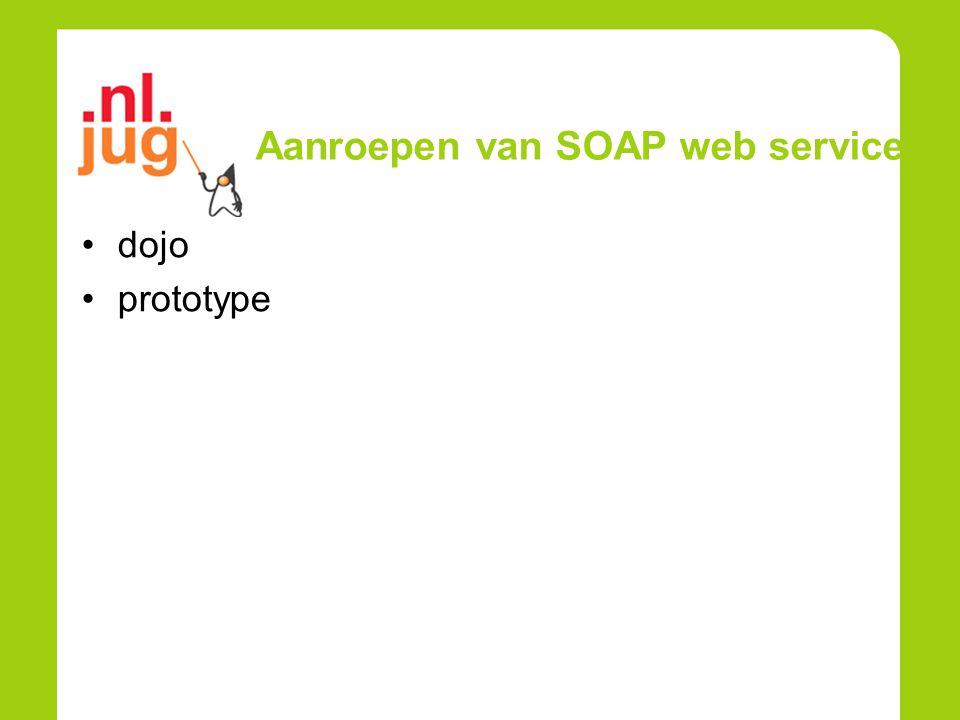 Aanroepen van SOAP web services dojo prototype
