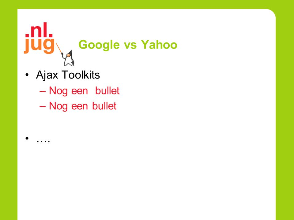 Google vs Yahoo Ajax Toolkits –Nog een bullet ….