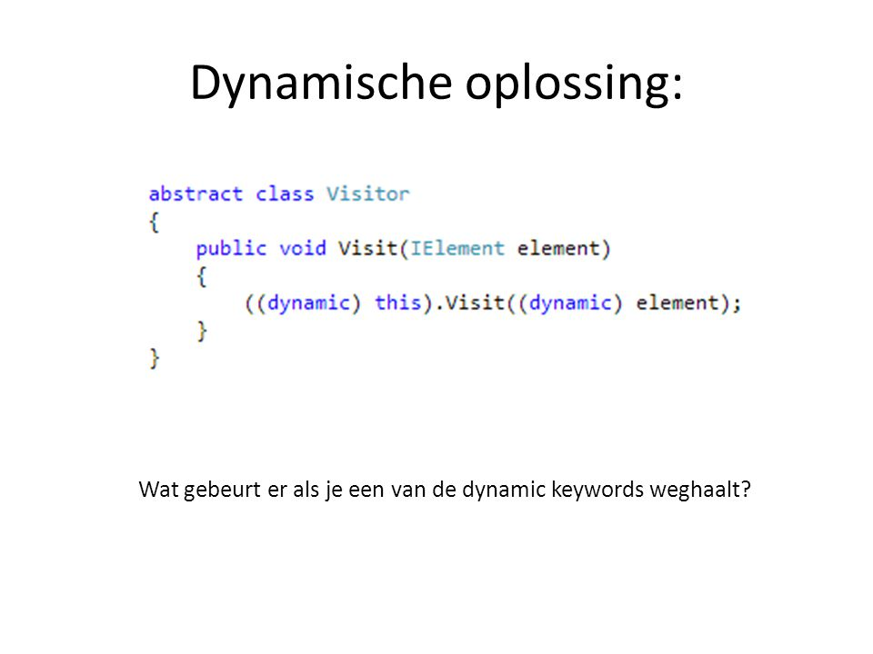Dynamische oplossing: Wat gebeurt er als je een van de dynamic keywords weghaalt