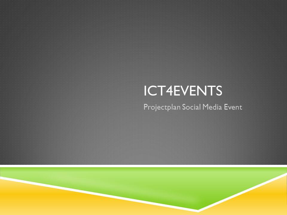 ICT4EVENTS Projectplan Social Media Event