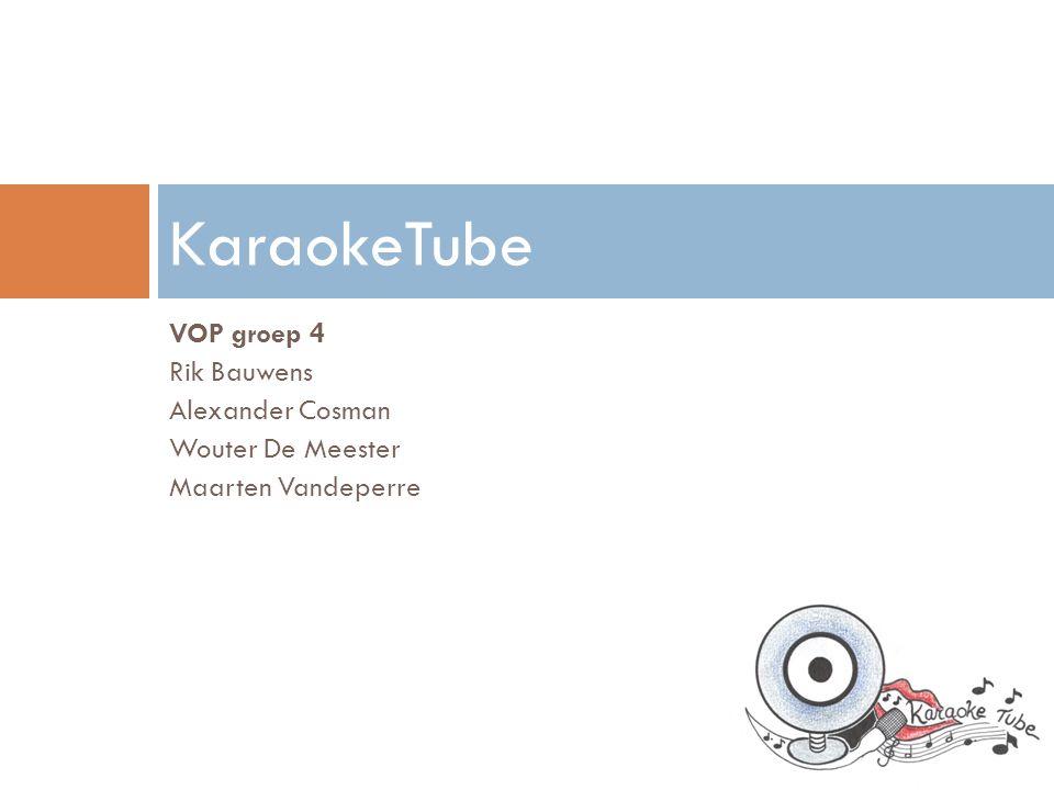 VOP groep 4 Rik Bauwens Alexander Cosman Wouter De Meester Maarten Vandeperre KaraokeTube
