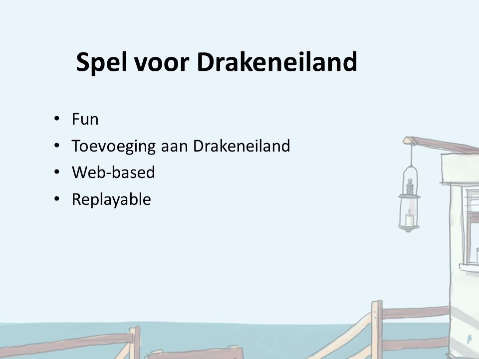 Fun Toevoeging aan Drakeneiland Web-based Replayable