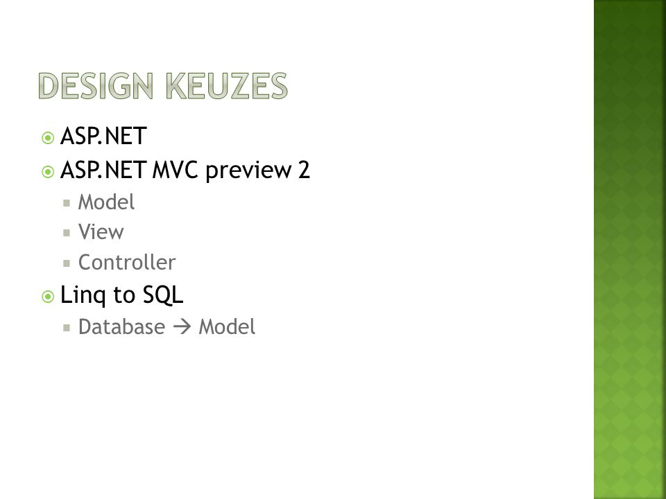  ASP.NET  ASP.NET MVC preview 2  Model  View  Controller  Linq to SQL  Database  Model