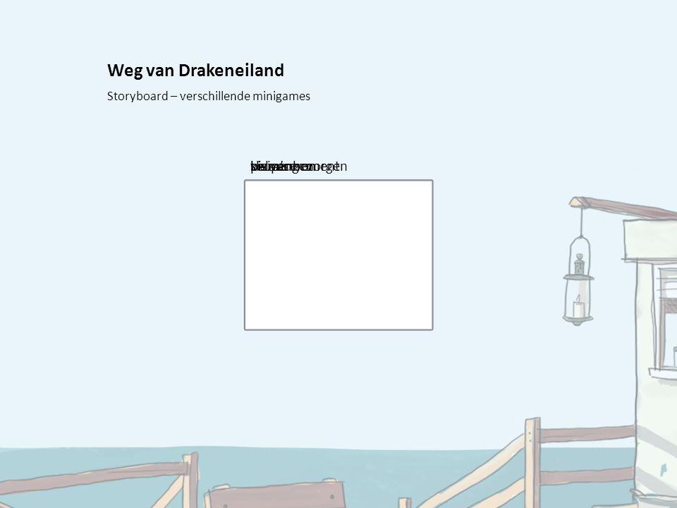 Weg van Drakeneiland Storyboard – verschillende minigames sluipenbalancerenvis vangenpizza's bezorgenkeuze moment