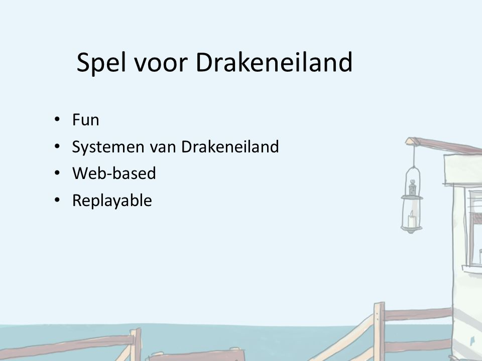 Fun Systemen van Drakeneiland Web-based Replayable