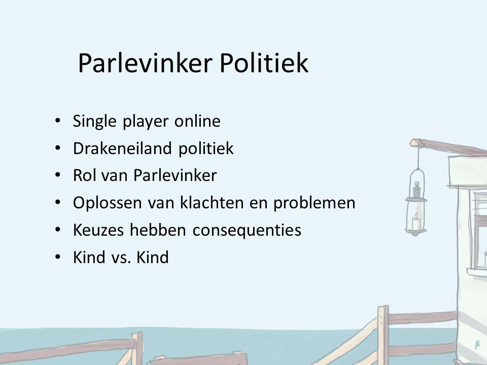 Parlevinker Politiek Single player online Drakeneiland politiek Rol van Parlevinker Oplossen van klachten en problemen Keuzes hebben consequenties Kin