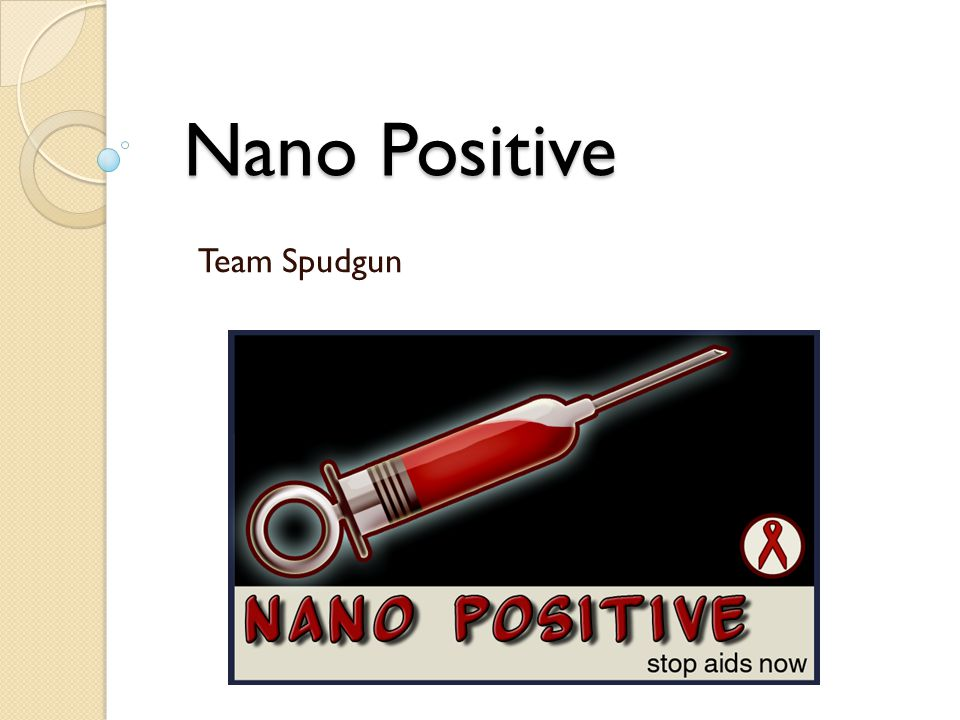 Nano Positive Team Spudgun