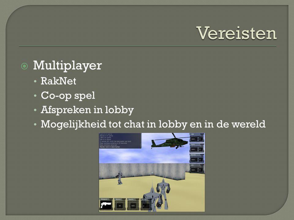  Multiplayer RakNet Co-op spel Afspreken in lobby Mogelijkheid tot chat in lobby en in de wereld