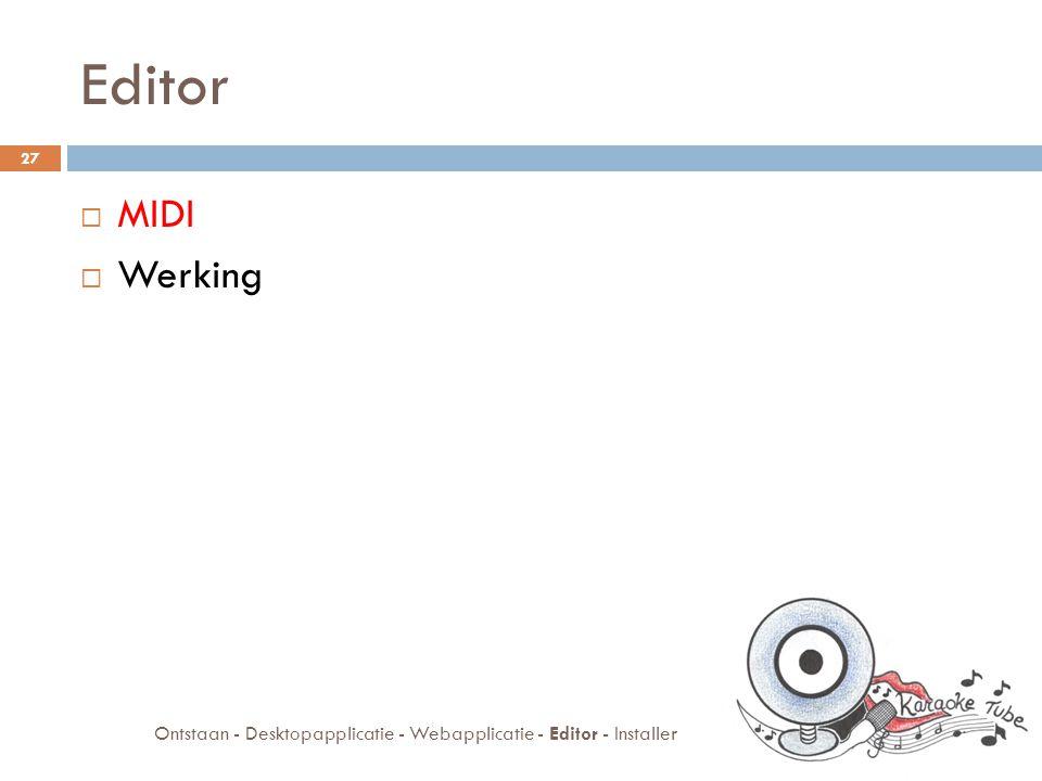 Editor  MIDI  Werking 27 Ontstaan - Desktopapplicatie - Webapplicatie - Editor - Installer