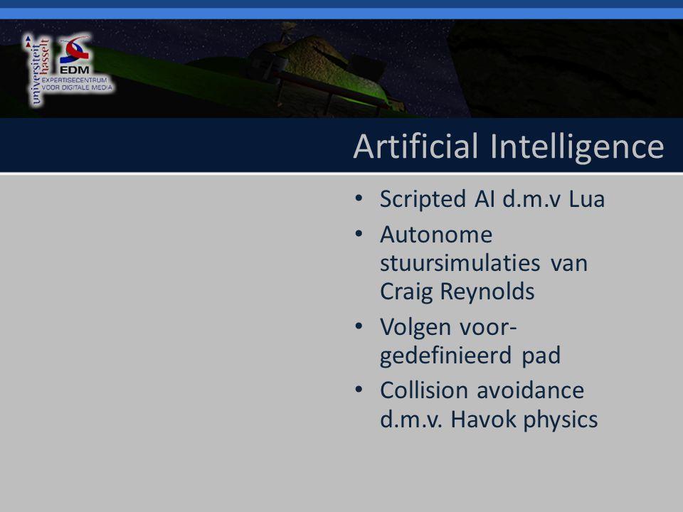 Artificial Intelligence Scripted AI d.m.v Lua Autonome stuursimulaties van Craig Reynolds Volgen voor- gedefinieerd pad Collision avoidance d.m.v.