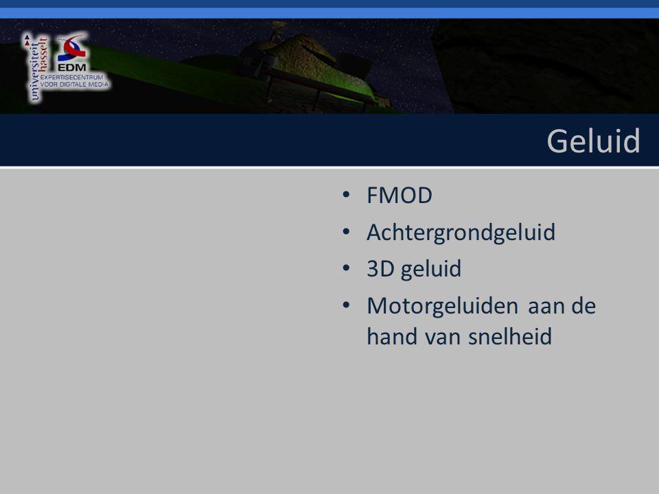 Geluid FMOD Achtergrondgeluid 3D geluid Motorgeluiden aan de hand van snelheid