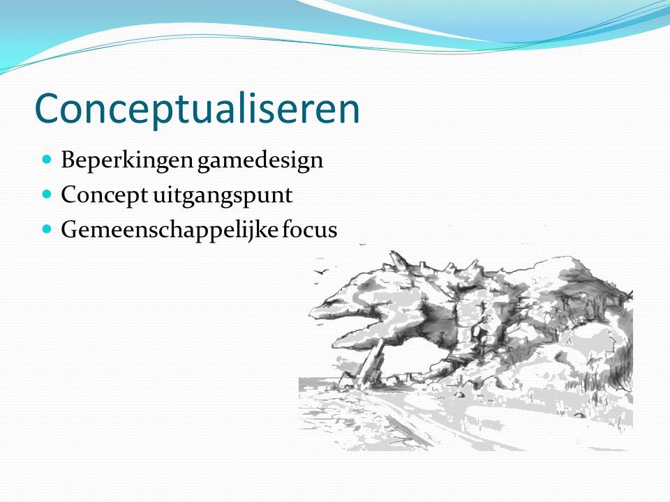 Conceptualiseren Beperkingen gamedesign Concept uitgangspunt Gemeenschappelijke focus
