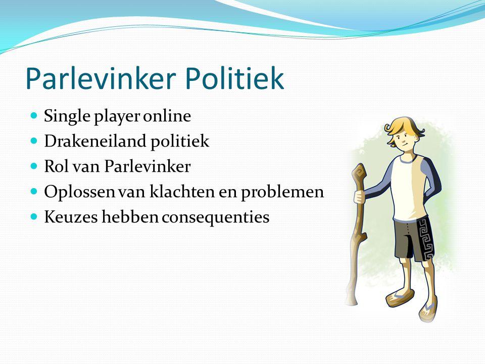 Parlevinker Politiek Single player online Drakeneiland politiek Rol van Parlevinker Oplossen van klachten en problemen Keuzes hebben consequenties