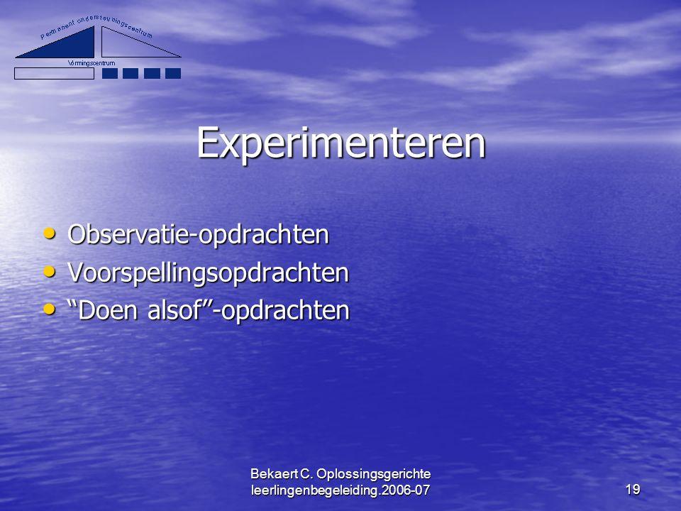 Bekaert C. Oplossingsgerichte leerlingenbegeleiding.2006-0719 Experimenteren Observatie-opdrachten Observatie-opdrachten Voorspellingsopdrachten Voors