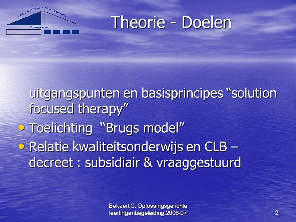 """Bekaert C. Oplossingsgerichte leerlingenbegeleiding.2006-072 Theorie - Doelen Theorie - Doelen uitgangspunten en basisprincipes """"solution focused ther"""
