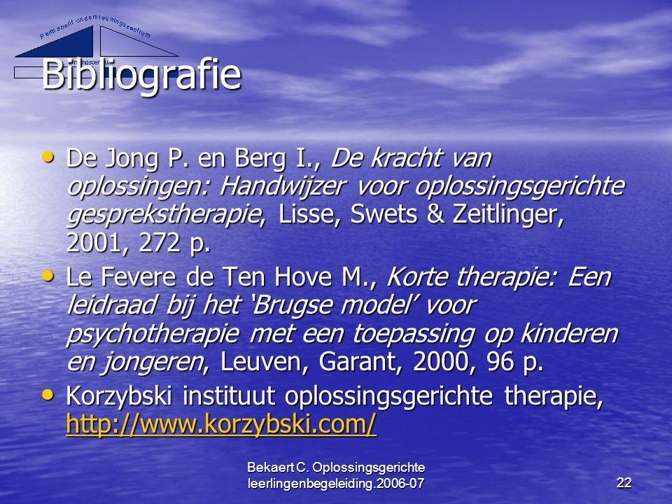 Bekaert C. Oplossingsgerichte leerlingenbegeleiding.2006-0722 Bibliografie De Jong P. en Berg I., De kracht van oplossingen: Handwijzer voor oplossing