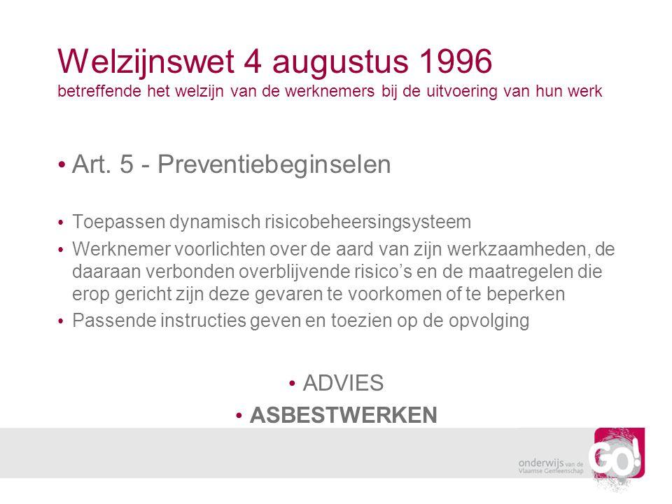 Welzijnswet 4 augustus 1996 betreffende het welzijn van de werknemers bij de uitvoering van hun werk Art. 5 - Preventiebeginselen Toepassen dynamisch